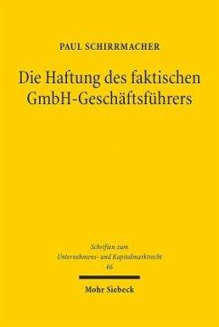 Die Haftung des faktischen GmbH-Geschäftsführers - Schirrmacher, Paul