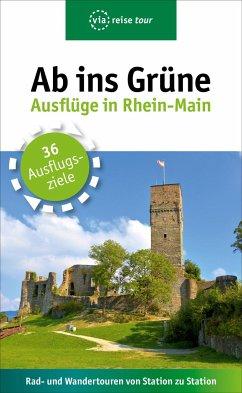 Ab ins Grüne - Ausflüge in Rhein-Main - Sabic, Claudia
