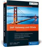SAP Gateway und OData: Schnittstellenentwicklung für SAP Fiori, SAPUI5, HTML5, Windows u.v.m.