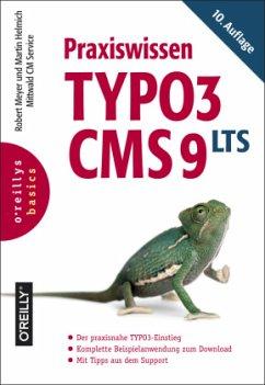 Praxiswissen TYPO3 CMS 9 LTS - Meyer, Robert; Helmich, Martin