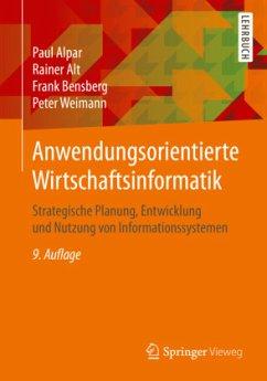 Anwendungsorientierte Wirtschaftsinformatik - Alpar, Paul; Alt, Rainer; Bensberg, Frank; Weimann, Peter