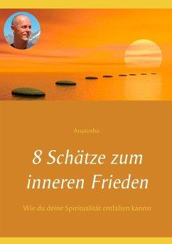 8 Schätze zum inneren Frieden - Anutosho,