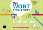 Mein Wortspeicherheft Mathematik - Ein Arbeitslexikon für die Klassen 5 und 6