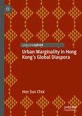 Urban Marginality in Hong Kong's Global Diaspora (eBook, PDF)