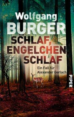 Schlaf, Engelchen, schlaf / Kripochef Alexander Gerlach Bd.13 (Restauflage) - Burger, Wolfgang