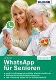 WhatsApp für Senioren: Aktuelle Version - speziell für Samsung u.a. Smartphones mit Android (eBook, PDF)