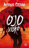 El Ojo de Vidrio (eBook, ePUB)