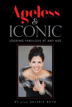 Ageless & Iconic: Looking Fabulous At Any Age - Boyd, Jill Valerie
