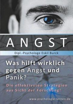 Angst - Was hilft wirklich gegen Angst und Panikattacken? (eBook, ePUB)