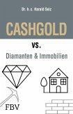 CASHGOLD vs. Diamanten und Immobilien (eBook, ePUB)