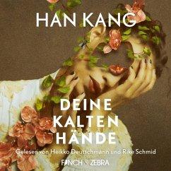 Deine kalten Hände (Ungekürzte Lesung) (MP3-Download) - Kang, Han