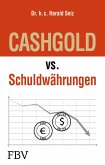 CASHGOLD vs. Schuldwährungen (eBook, PDF)