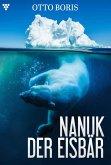 Nanuk der Eisbär - Abenteuerroman (eBook, ePUB)
