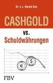 CASHGOLD vs. Schuldwährungen (eBook, ePUB)