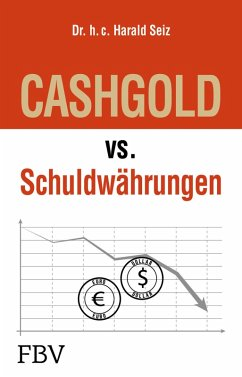CASHGOLD vs. Schuldwährungen (eBook, ePUB) - Seiz, Harald