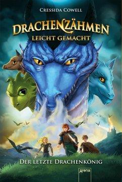 Drachenzähmen leicht gemacht (12). Der letzte Drachenkönig (eBook, ePUB) - Cowell, Cressida