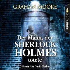 Der Mann, der Sherlock Holmes tötete (Gekürzt) (MP3-Download) - Moore, Graham