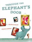 Through the Elephant's Door (fixed-layout eBook, ePUB)