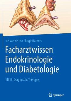 Facharztwissen Endokrinologie und Diabetologie - van de Loo, Iris; Harbeck, Birgit