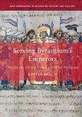 Serving Byzantium's Emperors (eBook, PDF)