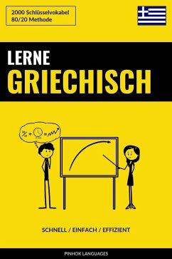 Lerne Griechisch: Schnell / Einfach / Effizient: 2000 Schlusselvokabel (eBook, ePUB) - Languages, Pinhok