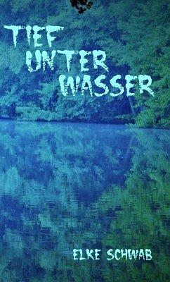 Tief unter Wasser (eBook, ePUB) - Schwab, Elke