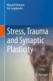 Stress, Trauma and Synaptic Plasticity (eBook, PDF)