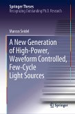 A New Generation of High-Power, Waveform Controlled, Few-Cycle Light Sources (eBook, PDF)