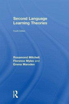 Second Language Learning Theories - Mitchell, Rosamond (University of Southampton, UK); Myles, Florence (University of Essex, UK); Marsden, Emma (University of York, UK)