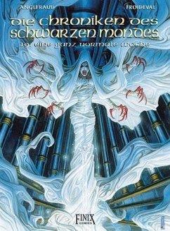 Die Chroniken des Schwarzen Mondes / Eine ganz normale Woche - Froideval, Francois M.; Angleraud, Fabrice