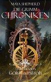 Die Grimm-Chroniken (Band 11): Träume aus Gold und Stroh