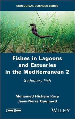 Fishes in Lagoons and Estuaries in the Mediterranean 2 (eBook, PDF) - Kara, Mohamed Hichem; Quignard, Jean-Pierre