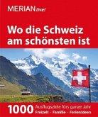 MERIAN live! Reiseführer Wo die Schweiz am schönsten ist (Mängelexemplar)