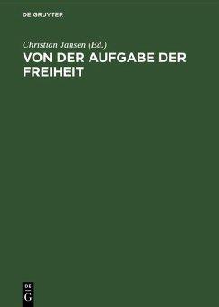 Von der Aufgabe der Freiheit (eBook, PDF)