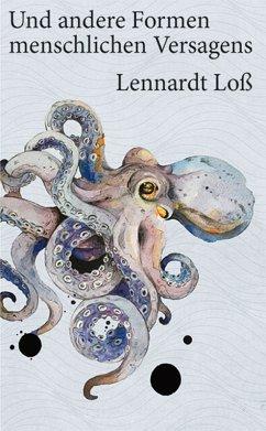 Und andere Formen menschlichen Versagens (eBook, ePUB) - Loß, Lennardt