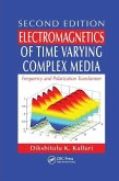Electromagnetics of Time Varying Complex Media