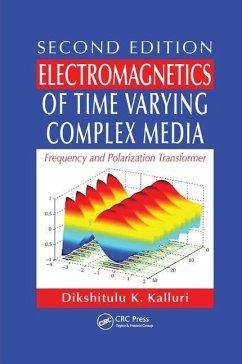 Electromagnetics of Time Varying Complex Media - Kalluri, Dikshitulu K. (University of Massachusetts, Lowell, USA)