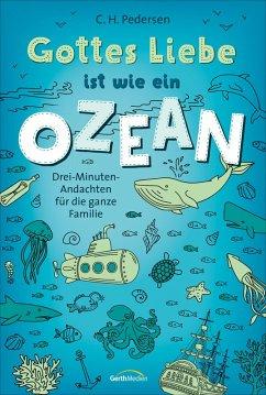 Gottes Liebe ist wie ein Ozean (eBook, ePUB) - Pedersen, Carsten Hjorth