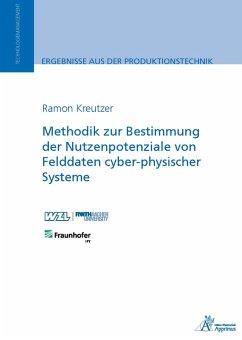 Methodik zur Bestimmung der Nutzenpotenziale von Felddaten cyber-physischer Systeme (eBook, PDF) - Kreutzer, Ramon
