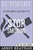 Summary of Allen Carr's Easy Way To Stop Smoking by Allen Carr (eBook, ePUB)