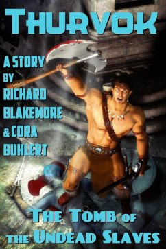 The Tomb of the Undead Slaves (Thurvok, #2) (eBook, ePUB) - Buhlert, Cora; Blakemore, Richard