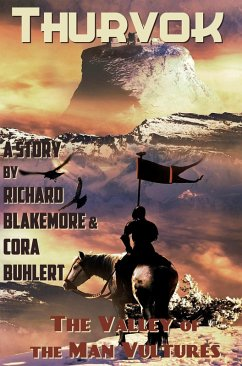 The Valley of the Man Vultures (Thurvok, #1) (eBook, ePUB) - Buhlert, Cora; Blakemore, Richard