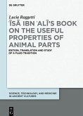 ??s? ibn ?Al?'s Book on the Useful Properties of Animal Parts (eBook, PDF)