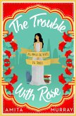 The Trouble with Rose (eBook, ePUB)