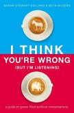 I Think You're Wrong (But I'm Listening) (eBook, ePUB)