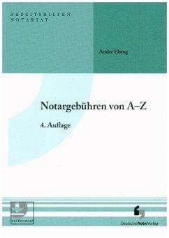 Notargebühren von A-Z - Elsing, André
