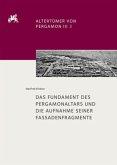 Das Fundament des Pergamonaltars und die Aufnahme seiner Fassadenfragmente