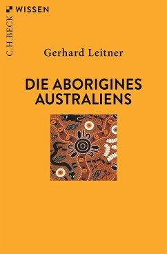 Die Aborigines Australiens - Leitner, Gerhard