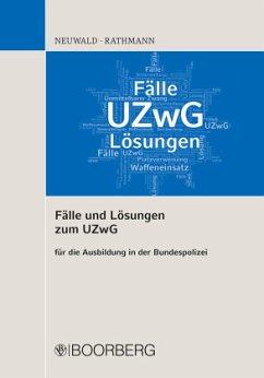 Fälle und Lösungen zum UZwG - Neuwald, Nils;Rathmann, Elisabeth