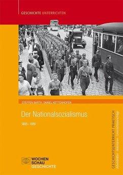 Der Nationalsozialismus - Barth, Steffen; Kettenhofen, Daniel